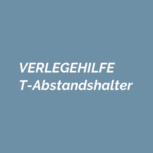 VERLEGEHILFE T-Abstandhalter