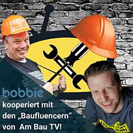 """bobbie kooperiert mit den """"Baufluencern"""" von Am Bau TV!"""