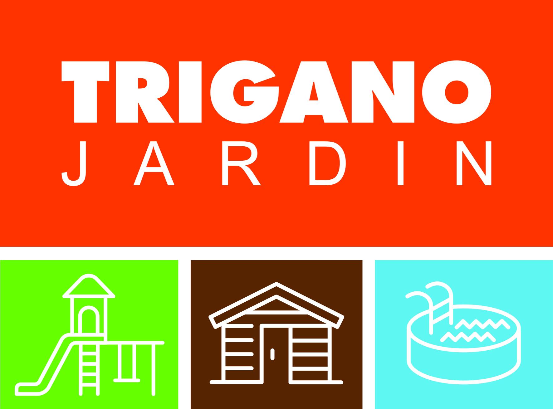 TRIGANO GARDEN